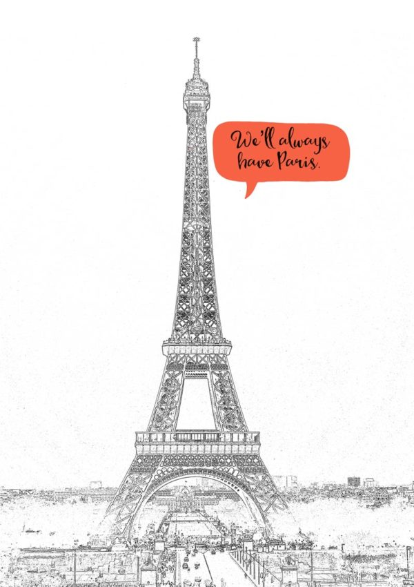The Eiffel Tower in Paris and a couple up in the tower and a speech bubble 'We'll always have Paris.'