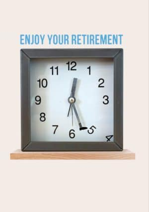 Time - a clock kicking out some of the digits and text that reads 'Happy Retirement'