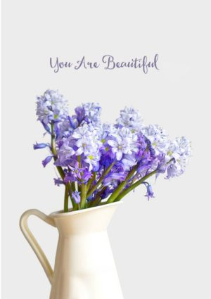 Bluebells greeting card - Bluebells in a jug with text 'You are Beautiful.'