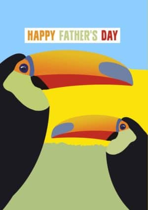 A Father's Day card featuring toucans - dad and offspring - looking over a view of fields of as yellow as the mustard of Dijon with text 'Happy Father's Day'