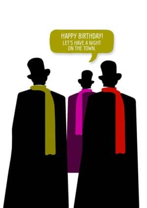 three gentlemen in top hats with text 'Happy Birthday, let's have a night on the town.'