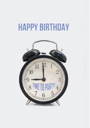 An alarm clock. Above it are the words 'Happy Birthday' and on its face there is written 'Time To Party!'