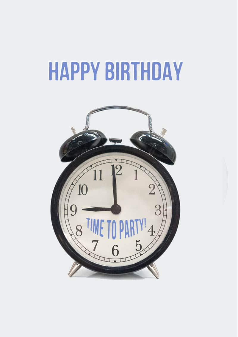 An Alarm Clock Above It Are The Words Happy Birthday And On Its