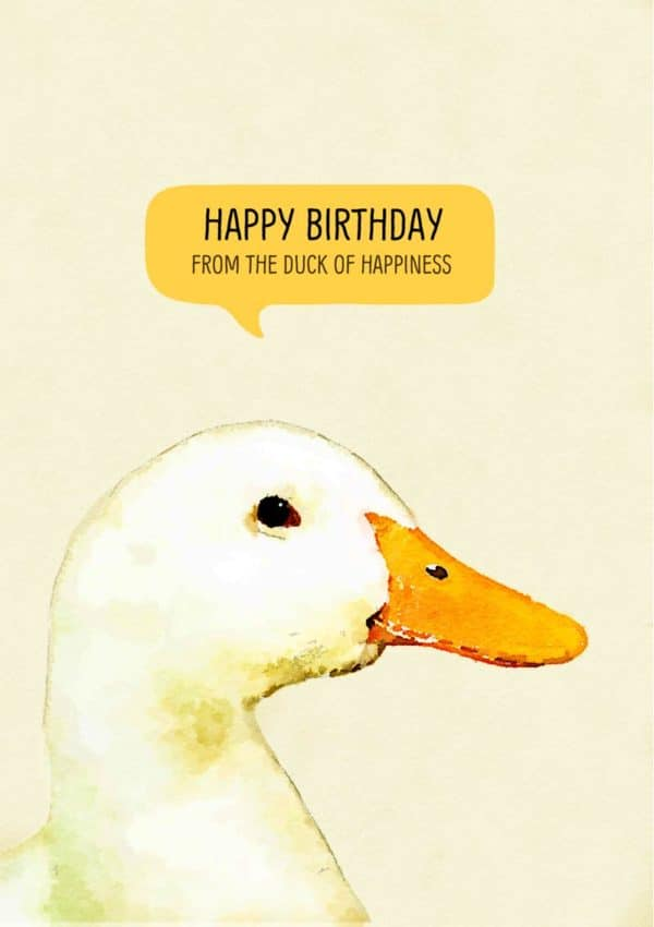Duck with text 'Happy Birthday from the duck of happiness'