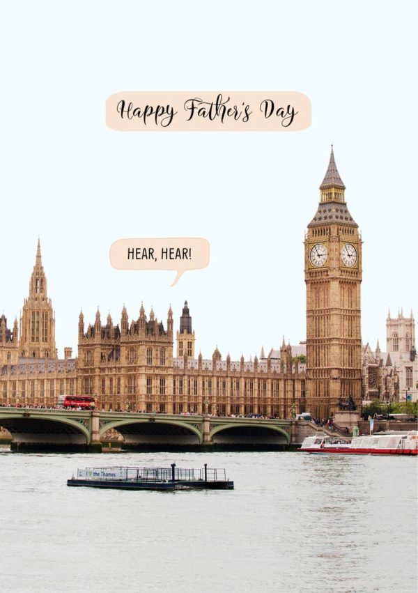 The Houses Of Parliament and speech bubbles coming from within, calling out Happy Father's Day', and 'Hear Hear'