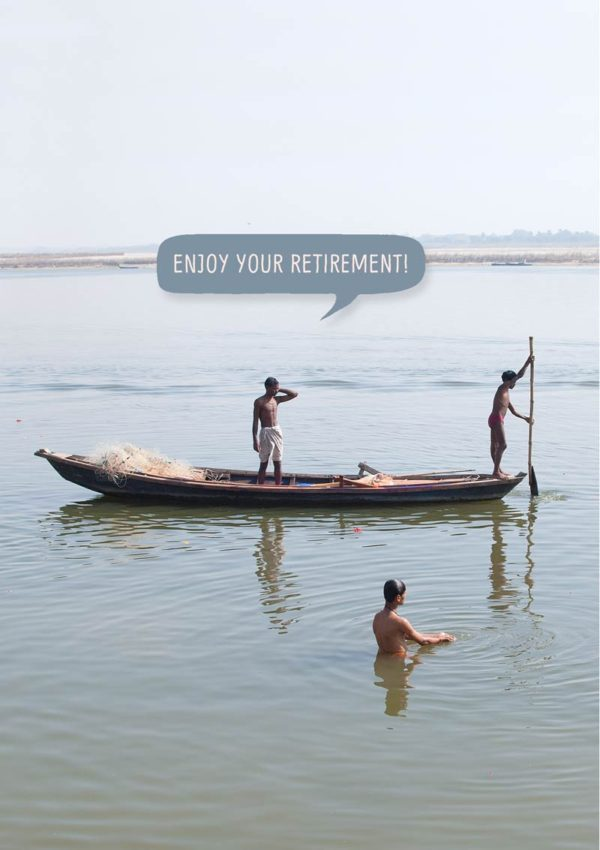 fishermen on the River Ganges with a speech bubble and one saying 'Happy Retirement'