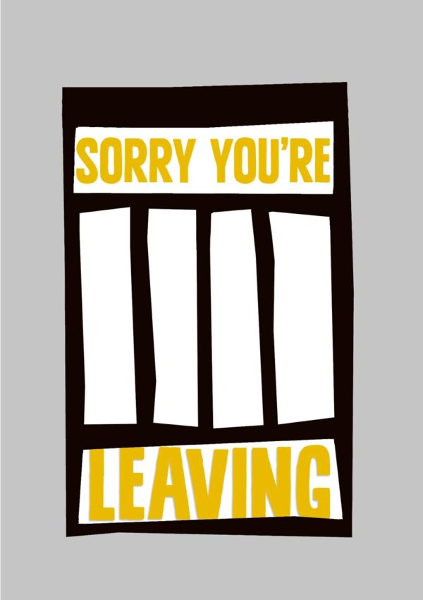 A leaving card with prison bars, dreams of escape, and text 'Sorry You're Leaving'