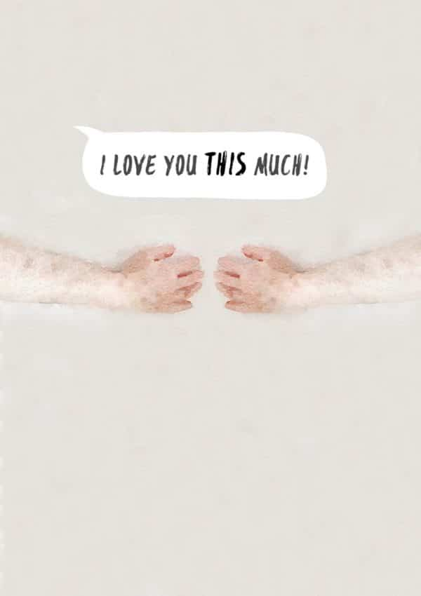 Hugs is a romantic card with two arms stretched around someone and text 'I Love You THIS Much'