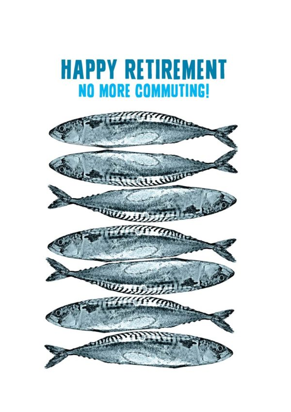 A stack of fish and text 'Happy Retirement - No More Commuting'