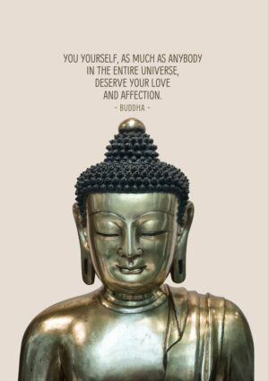 Buddha with text You yourself, as much as anybody in the entire universe, deserve your love and affection