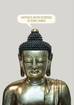 Happiness card featuring a seated gilt Buddha statue with stupa head-covering and text 'Happiness Never Decreases By Being Shared'