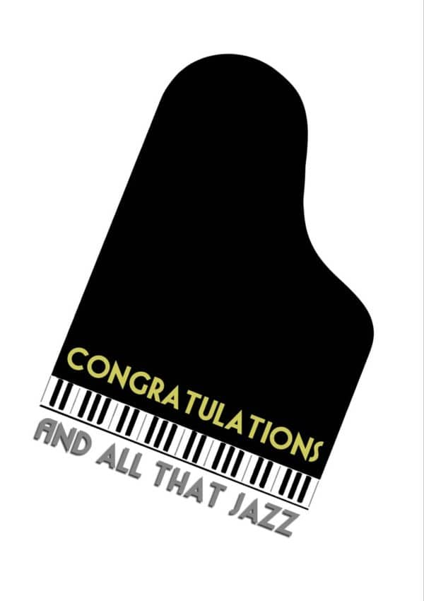 A piano seen from above with text 'Congratulations And All That Jazz'