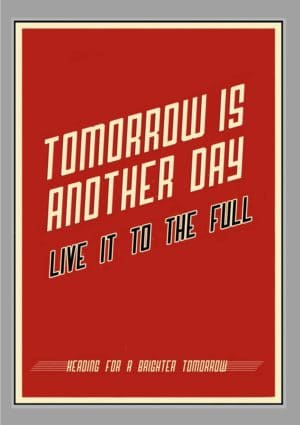 An Inspirational card featuring futuristic text against a red background 'Tomorrow Is Another Day – Live It To The Full' and 'Heading For A Brighter Tomorrow'