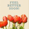 An impressionistic view of tulips and text 'Feel Better Soon'