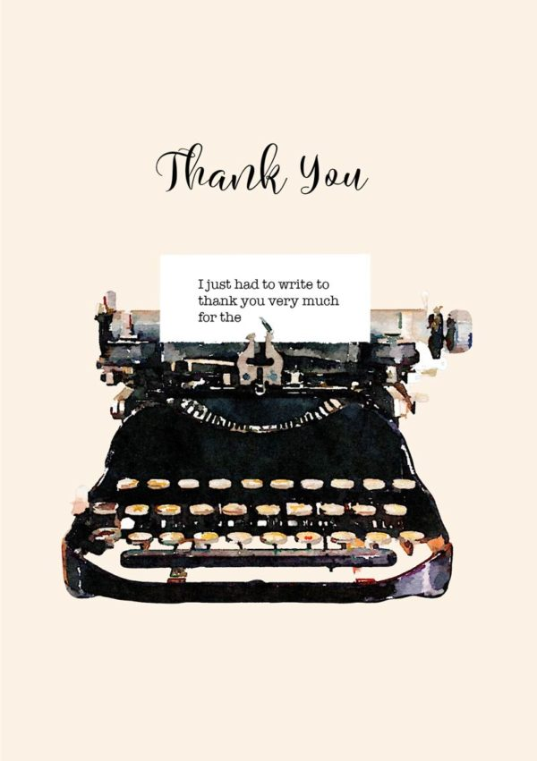 A thank you card named 'Type' featuring a vintage typewriter with paper in it and typed text 'I just had to write to than you very much for the...'