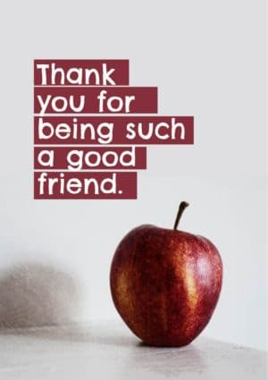 An apple and text 'Thank you for being such a good friend'
