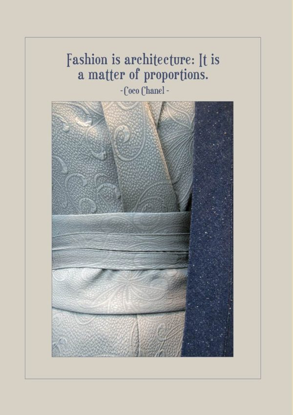 A kimono and a quote from Coco Chanel 'Fashion is Architecture: It is a Matter of Proportions'