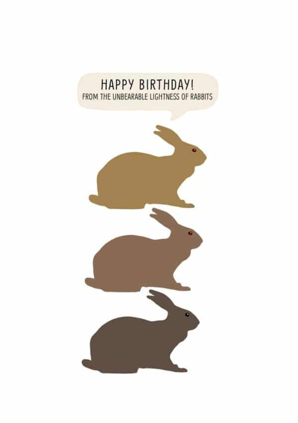 Three illustrated rabbits in various shades of brown, one above the other, and text 'Happy Birthday - From The Unbearable Lightness Of Rabbits'