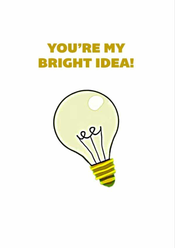 A light bulb and text 'You're My Bright Idea'