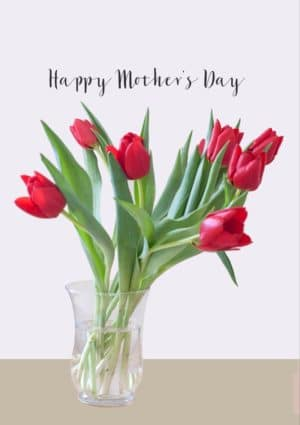 Deep Pink is a card featuring a vase of deep pink-coloured almost red tulips on a table and text 'Happy Mother's Day'.
