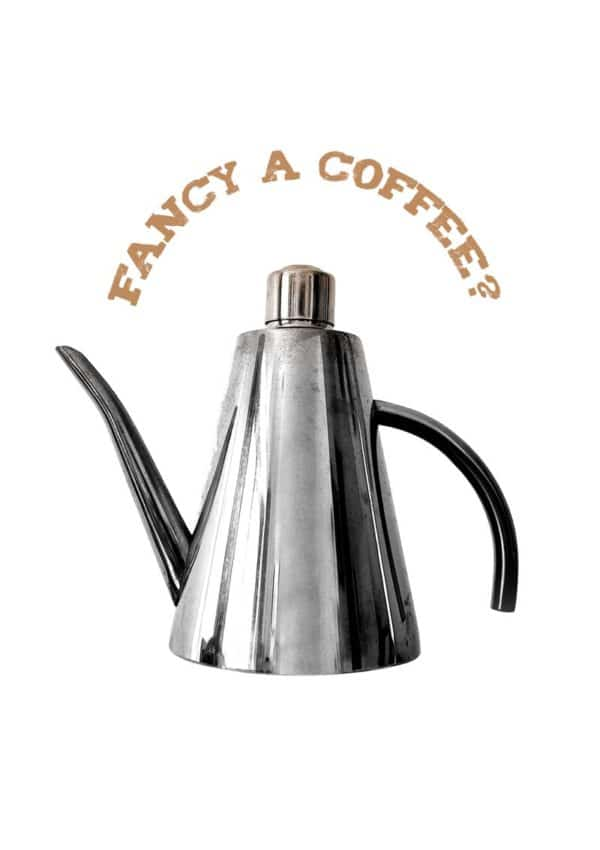 An elegant steel coffee pot and text 'Fancy A Coffee?'