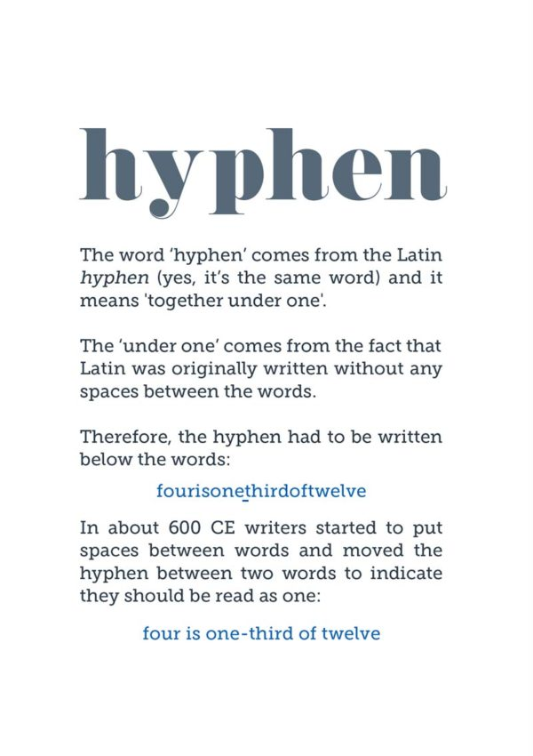 A hyphen and an explanation of its origin together with examples of its use from when Latin was written without any spaces between the words