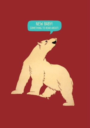 A wild animal - is it a bear or a wolverine, perhaps - roaring with pride and a speech bubble and text 'New Baby! - Something To Roar About!'
