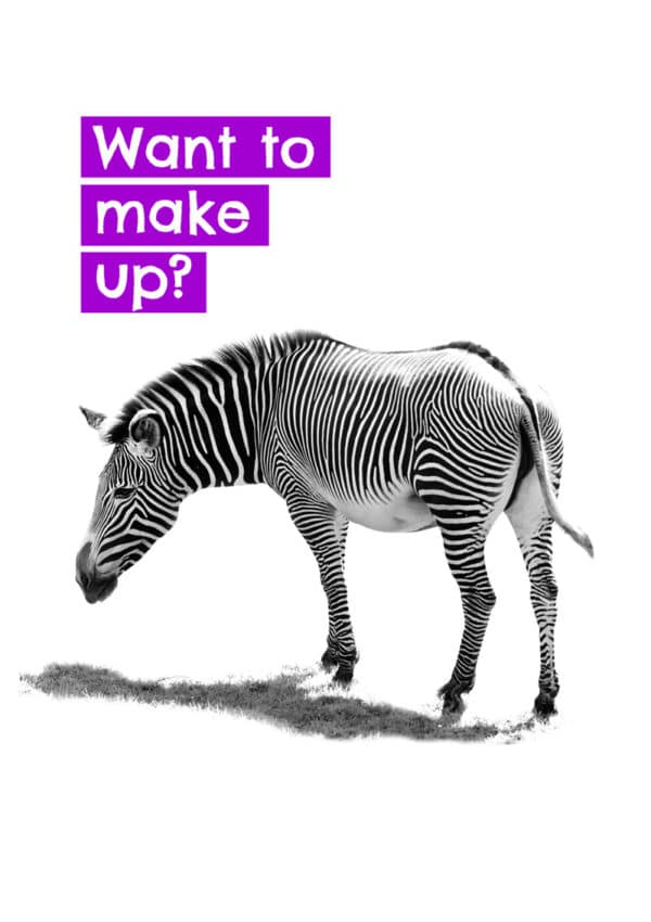 Making up - A zebra looking hopefully behind with romantic longing and hoping for rekindled love - with text 'Want To Make Up?'