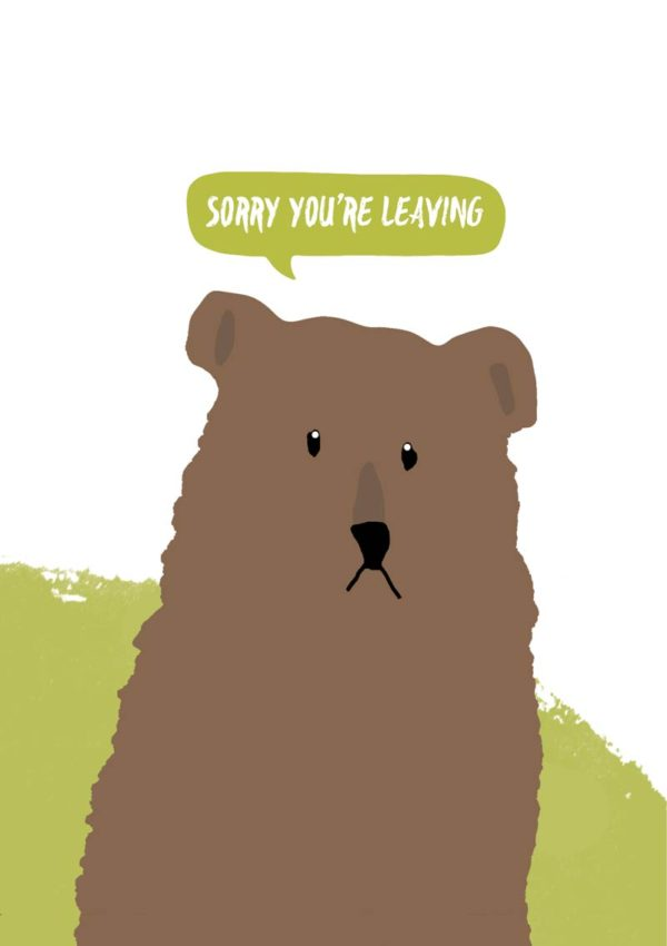 A bear with a sad expression set against a green background, and a speech bubble with 'Sorry You're Leaving'