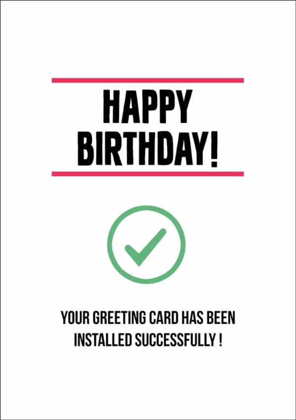 A green tick or check mark in a circle - of the kind that signifies success in installing an application - with text that reads 'Happy Birthday' and 'Your Greeting Card Has Been Installed Successfully'