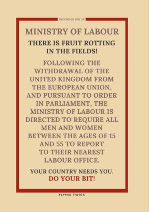 Anti-Brexit spoof World War II poster about Rotting Fruit in the fields