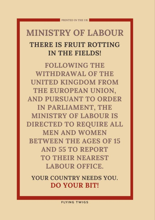 Do your bit anti-Brexit spoof World War II poster about fruit rotting fruit in the fields and the requirement for men and women to attend to pick it pursuant to Brexit regulations