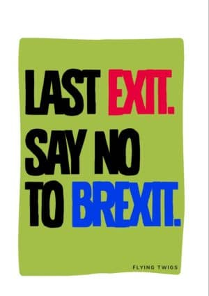 'Exit' Anti-Brexit Greeting Card featuring a poster in brutal style with a message - Last Exit, Say No To Brexit. It couldn't be simpler.