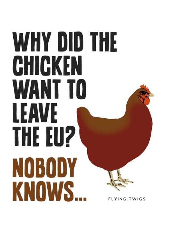 Chicken greeting card features a chicken with no idea why, and text, why did the chicken want to leave the EU?