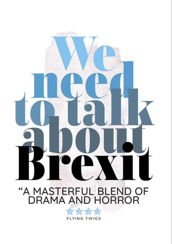 'Drama' Anti-Brexit Greeting Card to support the No Brexit, anti-Brexit movement, in the style of a film poster 'We Need To Talk About Brexit', described as a masterful blend of drama and horror. Five stars (must be good!)