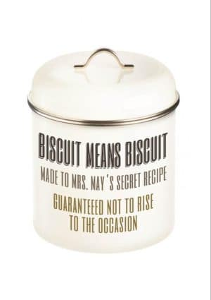 Biscuit tin with meaningless 'Biscuit Means Biscuit' and made to Mrs May's secret recipe, guaranteed not to rise to the occasion.