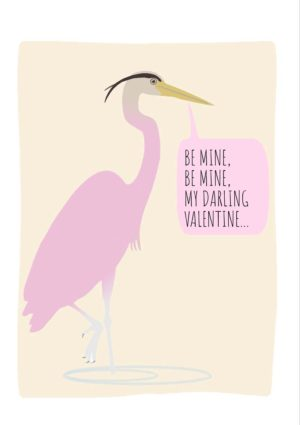Pink Heron Valentine's Day Card with heron standing in water and text 'Be mine, be mine, my darling valentine'