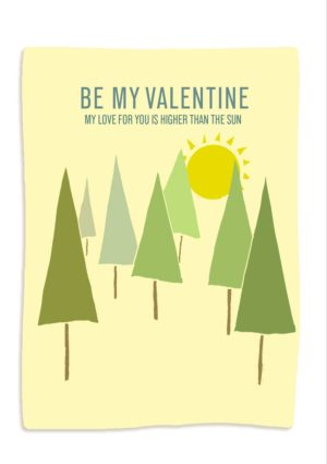 Forest Valentine's Day Greeting Card with trees and sun and text 'Be my valentine, my love for you is higher than the sun'