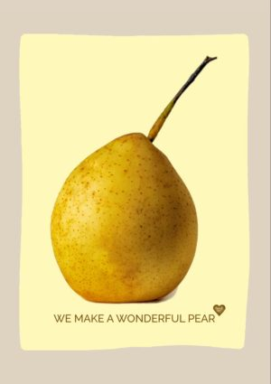 Pear Valentine's Day Card with a yellow pear against a yellow background and text with heart 'We make a wonderful pear'
