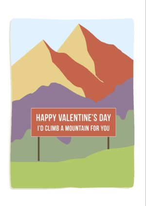 Mountain Valentine's Day Card with mountains and a roadside sign that reads 'Happy Valentine's Day, I'd climb a mountain for you'