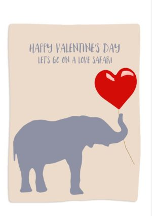 Trunk Valentine's Day Card with grey elephant holding a heart-shaped balloon by a string, and text 'Happy Valentine's Day, Lets go on a love safari.'