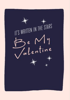 Stars Valentine's Day Card with the heavens and stars twinkling and the words 'It's Written In The Stars' and Be My Valentine