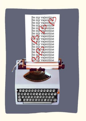 Red Hearts Valentine's Day Card featuring a typewriter with text Be My Valentine repeated endlessly with hearts floating up the page